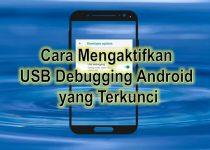 Cara Mengaktifkan USB Debugging Android yang Terkunci