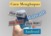 Cara Menghapus Virus Iklan di Android