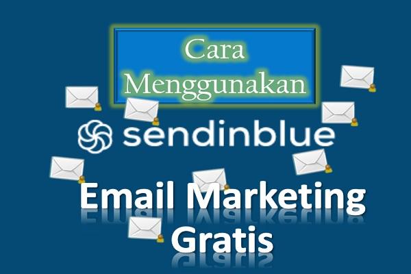 Cara Menggunakan SendInBlue Email Marketing Gratis