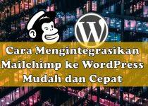 Cara Mengintegrasikan Mailchimp ke WordPress